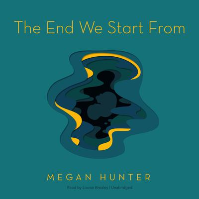 The End We Start From Audiobook, by Megan Hunter