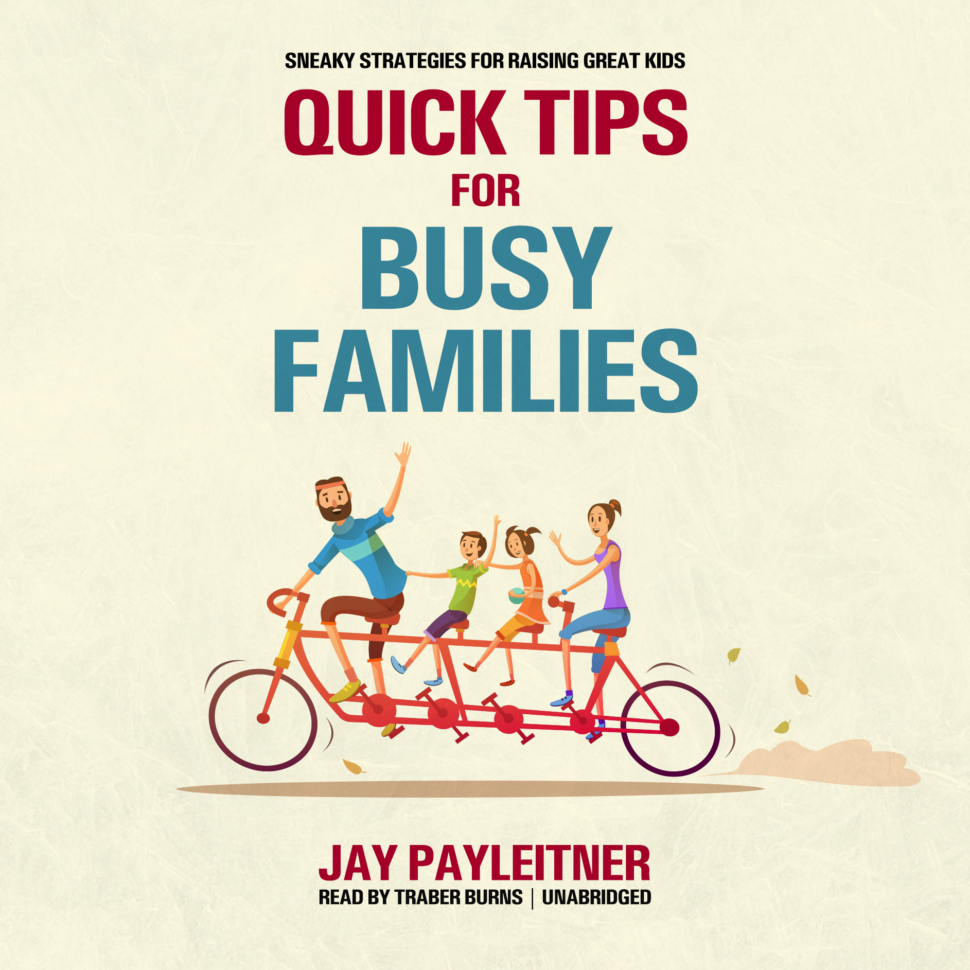 Printable Quick Tips for Busy Families: Sneaky Strategies for Raising Great Kids Audiobook Cover Art