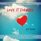 Love It Forward, by Jeff Brown