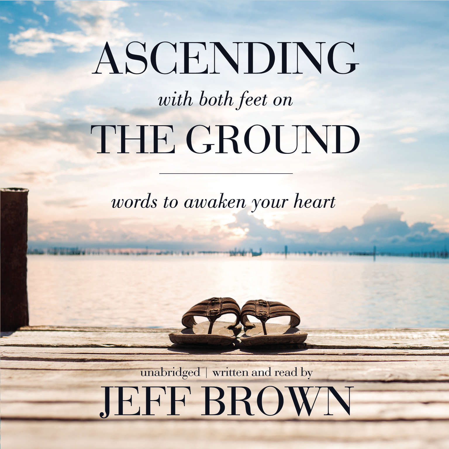Printable Ascending with Both Feet on the Ground: Words to Awaken Your Heart Audiobook Cover Art