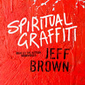 Spiritual Graffiti Audiobook, by Jeff Brown