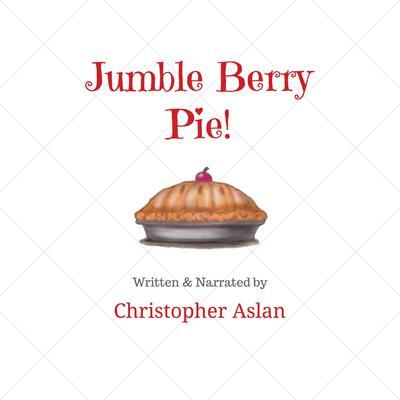 Jumble Berry Pie Audiobook, by Christopher Aslan