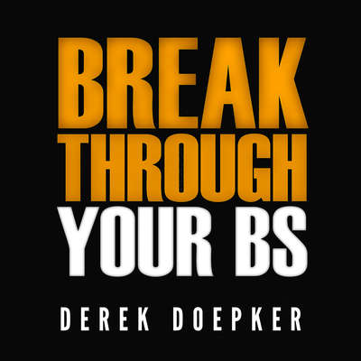 Break through Your BS: Uncover Your Brain's Blind Spots and Unleash Your Inner Greatness Audiobook, by Derek Doepker