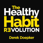 The Healthy Habit Revolution: Create Better Habits in 5 Minutes a Day Audiobook, by Derek Doepker
