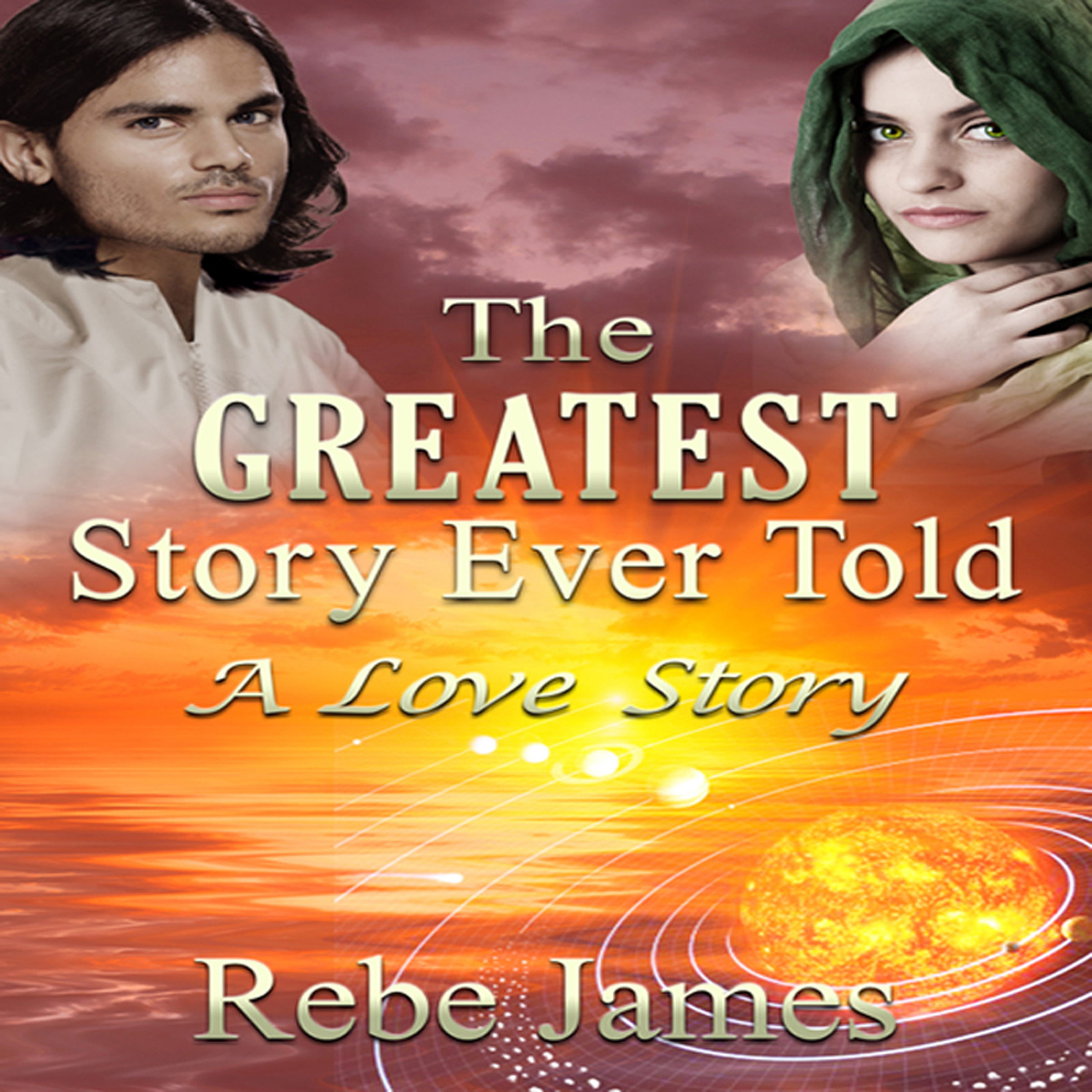 Printable The Greatest Story Ever Told: A Love Story Audiobook Cover Art