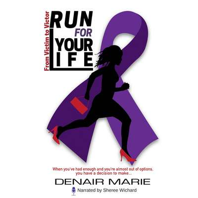 Run for Your Life: From Victim to Victor Audiobook, by Denair Marie