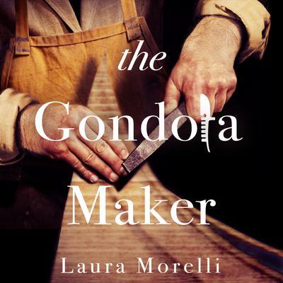 The Gondola Maker Audiobook, by Laura Morelli