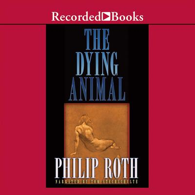 The Dying Animal Audiobook, by Philip Roth