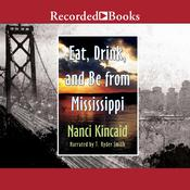 Eat, Drink and Be from Mississippi Audiobook, by Nanci Kincaid