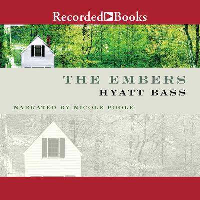The Embers: A Novel Audiobook, by Hyatt Bass