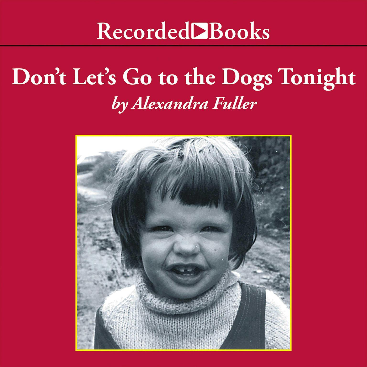 Printable Don't Let's Go to the Dogs Tonight: An African Childhood Audiobook Cover Art