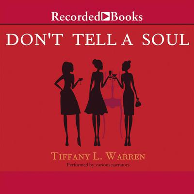 Dont Tell a Soul Audiobook, by Tiffany L. Warren