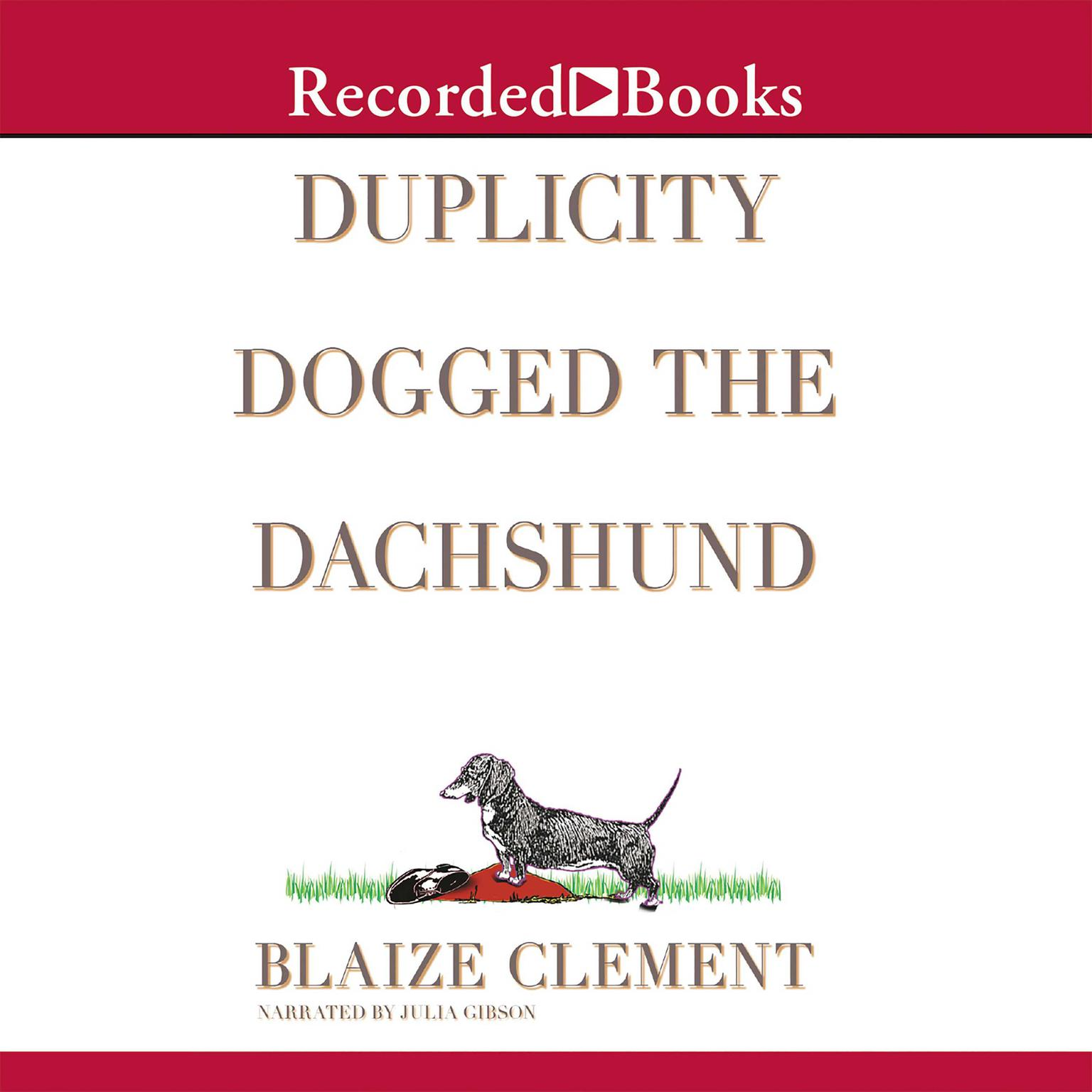 Printable Duplicity Dogged the Dachshund: The Second Dixie Hemingway Mystery Audiobook Cover Art