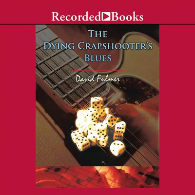 The Dying Crapshooters Blues Audiobook, by David Fulmer