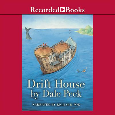 Drift House: The First Voyage Audiobook, by Dale Peck