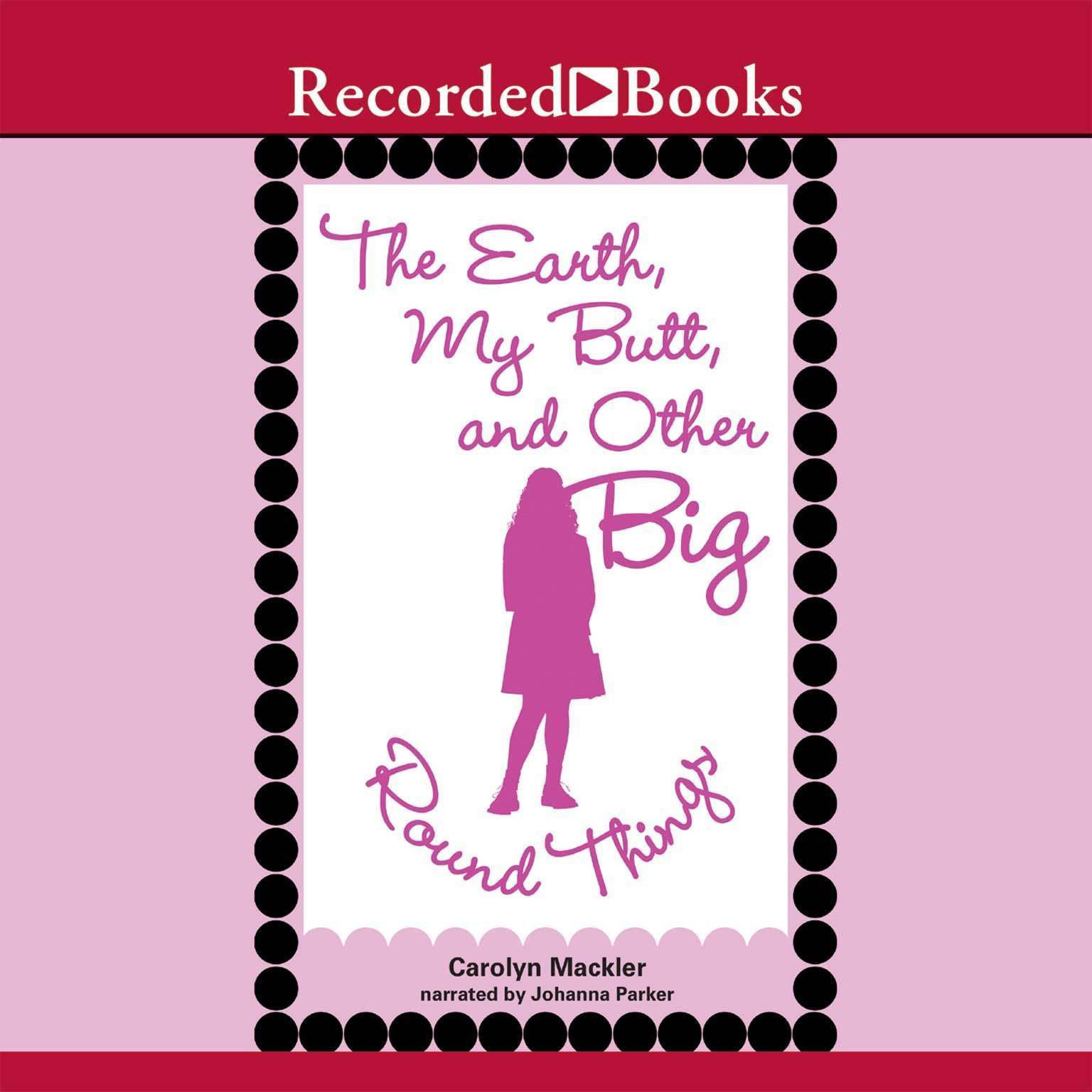 Printable The Earth, My Butt, and Other Big Round Things Audiobook Cover Art