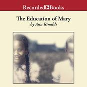 The Education of Mary: A Little Miss of Color, 1832, by Ann Rinaldi