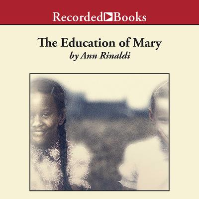 The Education of Mary: A Little Miss of Color, 1832 Audiobook, by Ann Rinaldi