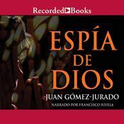 Espia de Dios Audiobook, by Juan Gomez-Jurado
