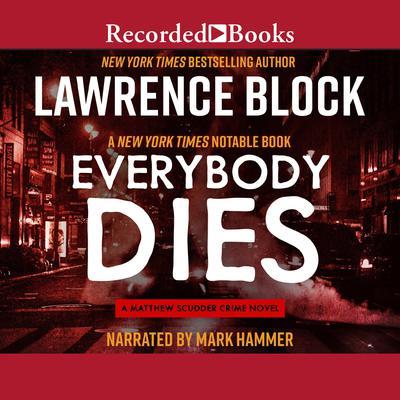Everybody Dies Audiobook, by Lawrence Block