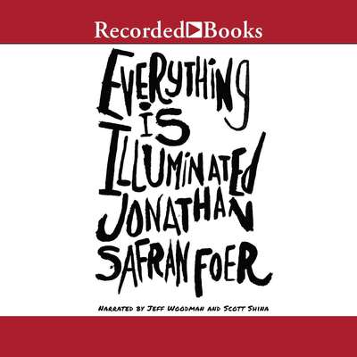 Everything Is Illuminated Audiobook, by Jonathan Safran Foer