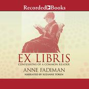 Ex Libris: Confessions of a Common Reader Audiobook, by Anne Fadiman