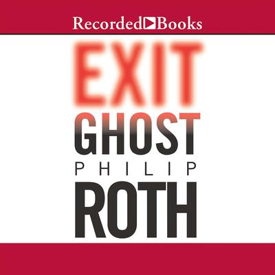 Exit Ghost Audiobook, by Philip Roth