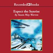 Expect the Sunrise, by Susan May Warren