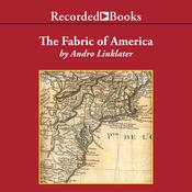 Fabric of America Audiobook, by Andro Linklater