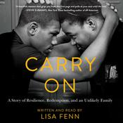 Carry On: A Story or Resilience, Redemption, and an Unlikely Family Audiobook, by Lisa Fenn