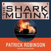 The Shark Mutiny Audiobook, by Patrick Robinson