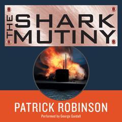 The Shark Mutiny Audiobook, by Patrick Robinson
