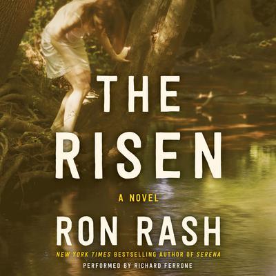 The Risen: A Novel Audiobook, by Ron Rash