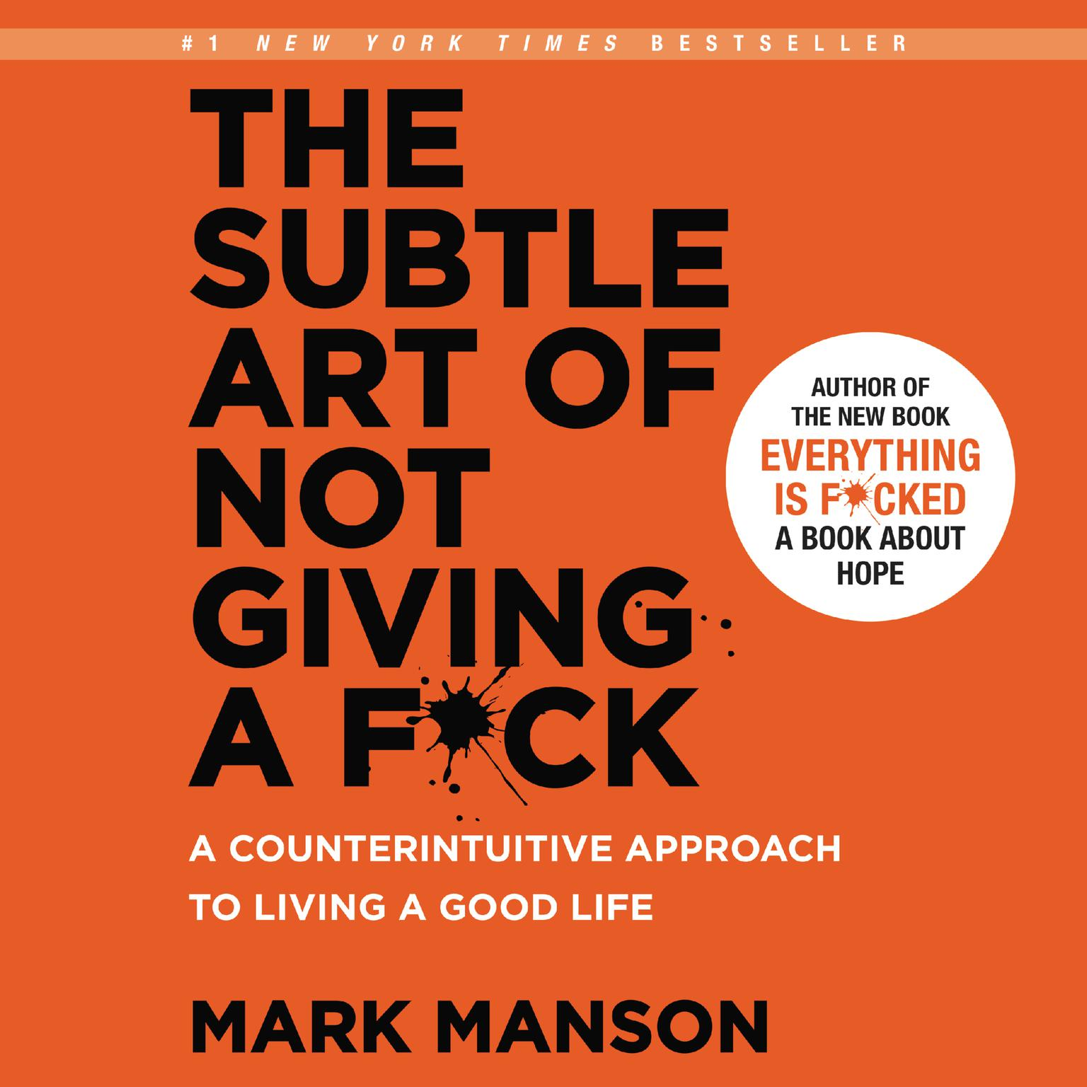Printable The Subtle Art of Not Giving a F*ck: A Counterintuitive Approach to Living a Good Life Audiobook Cover Art