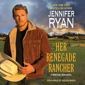 Her Renegade Rancher: A Montana Men Novel Audiobook, by Jennifer Ryan