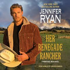 Her Renegade Rancher: A Montana Men Novel Audiobook, by