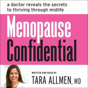 Menopause Confidential: A Doctor Reveals the Secrets to Thriving through Midlife, by Tara Allmen