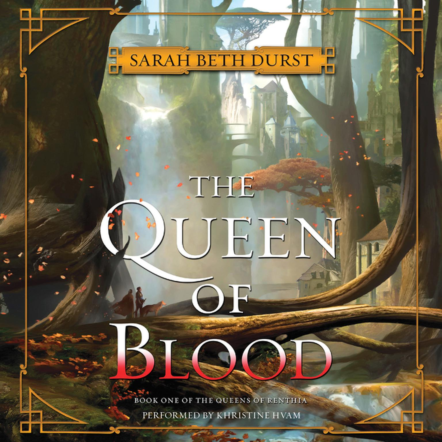 Printable The Queen of Blood: Book One of The Queens of Renthia Audiobook Cover Art