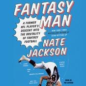 Fantasy Man: A Former NFL Player's Descent into the Brutality of Fantasy Football, by Nate Jackson