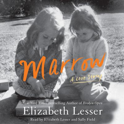 Marrow: A Love Story Audiobook, by Elizabeth Lesser