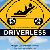 Driverless: Intelligent Cars and the Road Ahead, by Hod Lipson, Melba Kurman