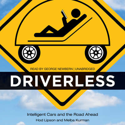 Driverless: Intelligent Cars and the Road Ahead Audiobook, by Hod Lipson