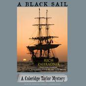 A Black Sail: A Coleridge Taylor Mystery, by Rich Zahradnik
