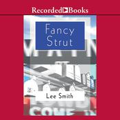 Fancy Strut, by Lee Smith