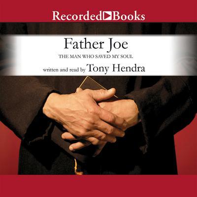 Father Joe: The Man Who Saved My Soul Audiobook, by Tony Hendra