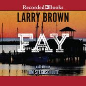 Fay: A Novel Audiobook, by Larry Brown