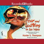 Fear and Loathing in Las Vegas: A Savage Journey to the Heart of the American Dream, by Hunter S. Thompson