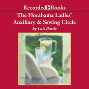 The Florabama Ladies Auxiliary and Sewing Circle Audiobook, by Lois Battle