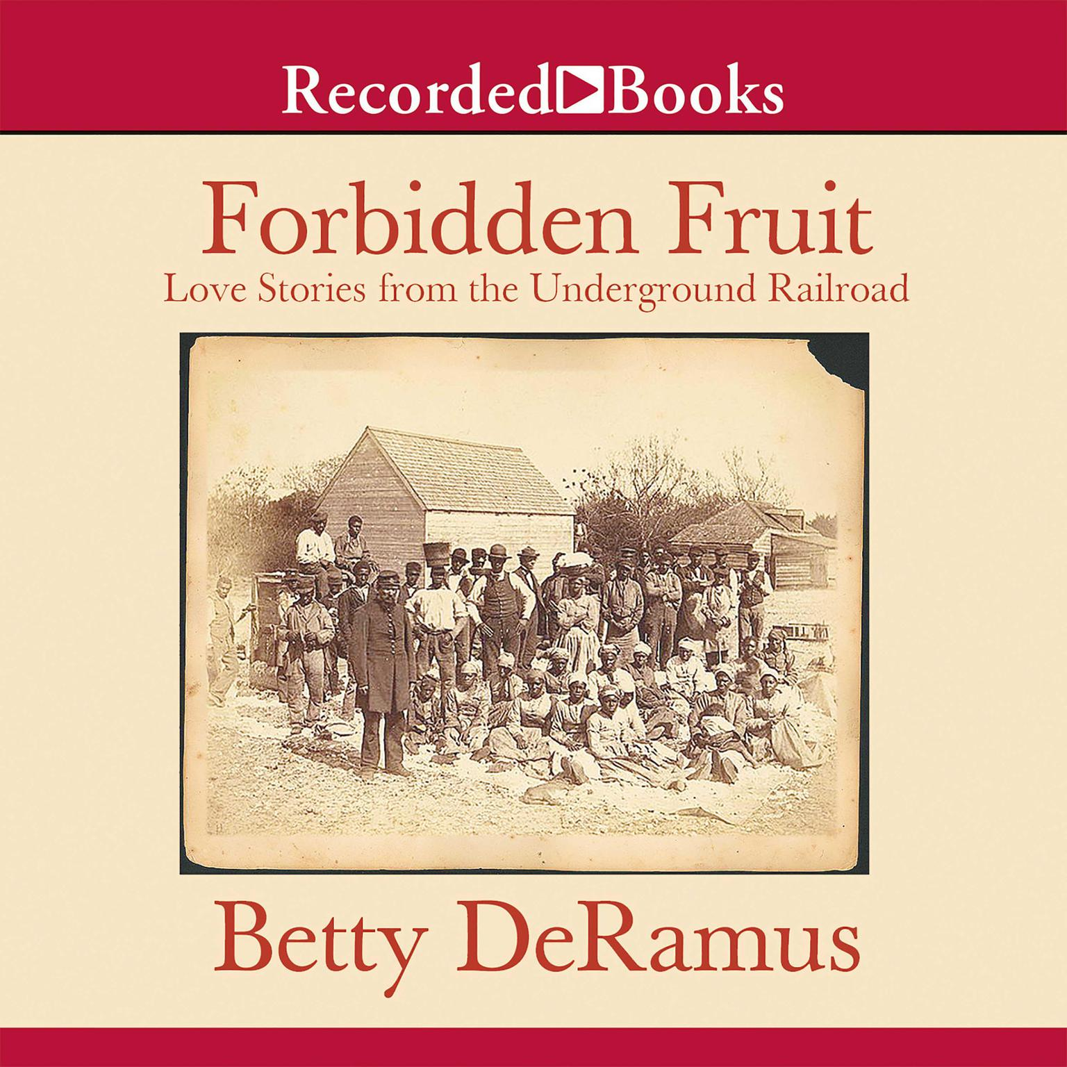 Printable Forbidden Fruit: Love Stories from the Underground Railroad Audiobook Cover Art