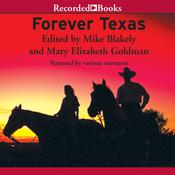 Forever Texas: Texas, the Way Those Who Lived It Wrote It Audiobook, by various authors